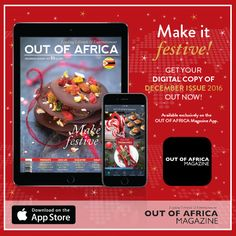 Get your digital copy of the December issue today!  Welcome to our December/January 2017 issue. Our most wonderful time of the year! This month celebrates all things festive! Its time to celebrate together and enjoy Christmas your way.  Get the digital copy of our new and exciting issue now exclusively available on our App. Download the FREE OUT OF AFRICA Magazine App today and purchase your copy of the November issue. Get a sneak peek of the new issue: http://ift.tt/2gfolPG