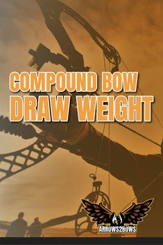 What is Compound bow draw weight. Get all the needed information about draw weight here. Compound Bow Arrows, Compound Bows, Archery For Beginners, Bow Drawing, Traditional Bow, The Draw