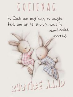 Goeie Nag, Good Night Sweet Dreams, Afrikaans, Qoutes, Teddy Bear, Dating, Quotes, Shut Up Quotes, True Words
