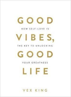 [Kindle] Good Vibes, Good Life: How Self-Love Is the Key to Unlocking Your Greatness Author Vex King, The Journey, Got Books, Books To Read, King Author, Kindle, Personal Development Books, Career Development, Stephen Covey, Virginia Woolf
