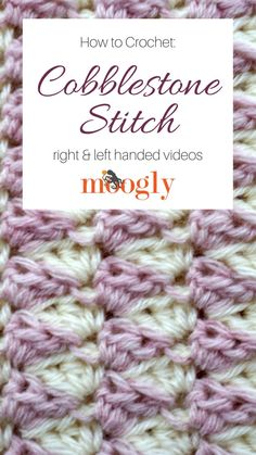 Cobblestone Stitch - video tutorial and a free pattern for this fun stitch on Moogly!