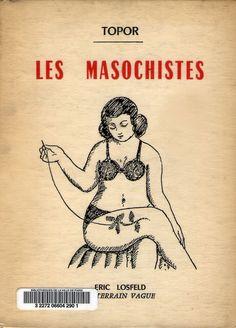 Roland Topor, Les masochistes (1960)