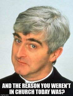 Father Ted Meme Generator - Imgflip                                                                                                                                                                                 More
