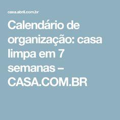Calendário de organização: casa limpa em 7 semanas – CASA.COM.BR