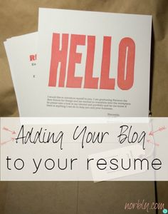 Anyone who owns a blog should read this! How to add your blog to your resume. Great tips for highlighting the work you do online and how it ...