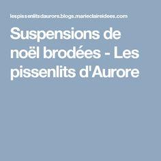 Suspensions de noël brodées - Les pissenlits d'Aurore