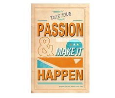 Take Your Passion and Make It Happen - Poster - Etsy Words Quotes, Wise Words, Me Quotes, Funny Quotes, Sayings, Great Quotes, Quotes To Live By, Inspirational Quotes, Motivational