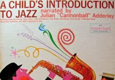 """In 1961, Julian """"Cannonball"""" Adderley, the jazz saxophonist best known for his work on Miles Davis' epic album Kind of Blue, narrated a children's introduction to jazz music. Part of a larger series of educational albums for children, this 12-inch LP offered an """"easy-going, conversational discussion of the highlights of the jazz story,"""" highlighting the """"major styles and great performers"""" that began in New Orleans and spread beyond."""