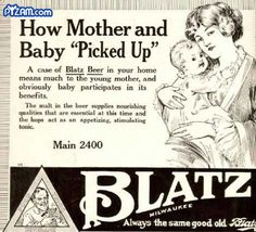 Vintage beer ad touting the good effects on mother AND baby.