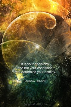 It is your decisions - Anthony Robbins Quote Quotes Dream, Life Quotes Love, Motivational Quotes For Life, Wisdom Quotes, Positive Quotes, Inspirational Quotes, Positive Attitude, Quotable Quotes, Robert Kiyosaki