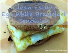 Clean Eating Egg White Breakfast Sandwich! Use this quick and easy recipe when you are strapped for time. #eatclean #recipe #fitness #diet #nutrition #heandsheeatclean