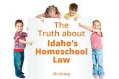The Truth about Idaho's Homeschool Law *10 myths you might have heard.  Great list with excellent facts!*