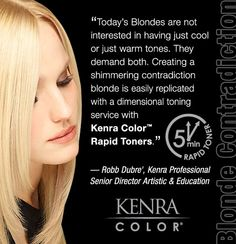 Kenra Color Rapid Toners, offered in four shades, are designed to process and tone in 5 minutes or less. These ammonia-free, deposit-only colors are formulated to enhancing blonde levels 8, 9 and 10. blond, shade, kenra color