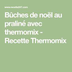 Bûches de noël au praliné avec thermomix - Recette Thermomix