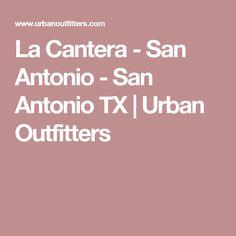 La Cantera - San Antonio - San Antonio TX   Urban Outfitters