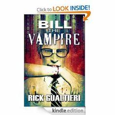 Amazon.com: Bill The Vampire (The Tome of Bill) eBook: Rick Gualtieri: Kindle Store