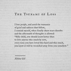 Loss always leaves/ causes such emotional chaos.