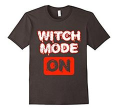 Witch Mode On Scary Evil Don't Mess With Me Freak Tee Shirt - Available here: https://www.amazon.com/Witch-Scary-Freak-Medium-Asphalt/dp/B01M1YHHPP/ #halloween #halloweenshirt #halloweentshirt #Halloweenfestival #holiday