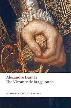 The Vicomte de Bragelonne (Oxford World's Classics) by Al... https://www.amazon.com/gp/product/0199538476/ref=as_li_qf_sp_asin_il_tl?ie=UTF8&tag=pinterest0e08-20&camp=1789&creative=9325&linkCode=as2&creativeASIN=0199538476&linkId=7a0b73d78df2730e9f6fc464e5a02978