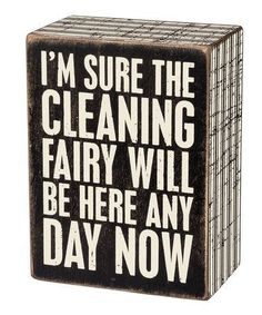 Primitives by Kathy 'Cleaning Fairy' Box Sign Sign Quotes, Cute Quotes, Funny Quotes, Awesome Quotes, Wine Lovers, Fairy Box, In Vino Veritas, Box Signs, Wine Time