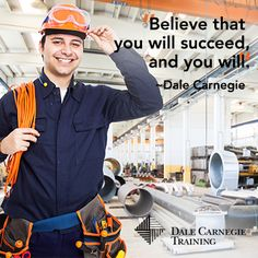 Believe that you will succeed and you will. - #DaleCarnegie