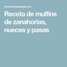 Receta de muffins de zanahorias, nueces y pasas