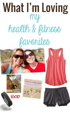 What I'm loving: my heath and fitness favorites. - My Crazy Good Life