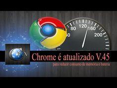 Chrome é atualizado para reduzir consumo de memória e bateria ~ CANAL FORADOAR