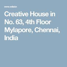 Creative House in No. 63, 4th Floor Mylapore, Chennai, India