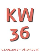 Die Aktuelle KW - Kalenderwoche heute ist die kw 36 und geht von  02.09.2013 - 08.09.2013