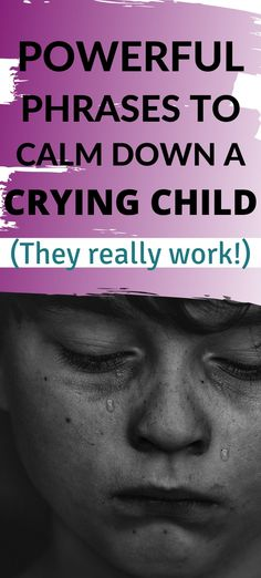 Parenting Advice Powerful Ways To Calm Down A Sad Child - Parenting Tips For Parents Of Children Who Get Sad Sometimes. Whether Dealing With A Loss In The Fa - Parenting Done Right, Parenting Goals, Parenting Toddlers, Parenting Styles, Foster Parenting, Gentle Parenting, Parenting Hacks, Sad Child, Positive Phrases