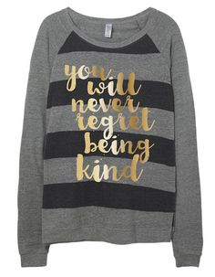 You Will Never Regret Being Kind Adult Pullover