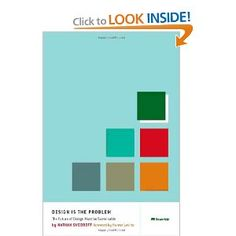 Design Is the Problem: The Future of Design Must be Sustainable [Color] [Paperback]  Nathan Shedroff (Author)