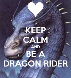 KEEP CALM AND BE A DRAGON RIDER