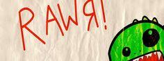 RAWR !