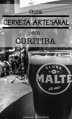 Conheça os melhores bares de cerveja artesanal de Curitiba! Onde beber os melhores chopes e cervejas em garrafa na capital do Paraná! #curitiba #paraná #brasil #cerveja #cervejaartesanal #bar #viagem