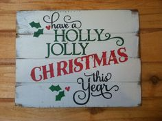 """Have a Holly Jolly CHRISTMAS this year 18""""w x14""""h hand-painted wood sign"""