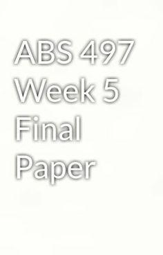 """Read """"ABS 497 Week 5 Final Paper"""" #wattpad #mystery-thriller"""