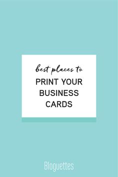 Check out our Bloguettes' top five places to get professional, high-quality business cards printed. #bloguettes