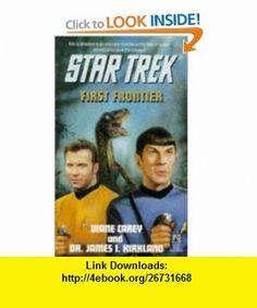 First Frontier (Star Trek, Book 75) (9780671520458) Diane Carey, James I. Kirkland , ISBN-10: 0671520458  , ISBN-13: 978-0671520458 ,  , tutorials , pdf , ebook , torrent , downloads , rapidshare , filesonic , hotfile , megaupload , fileserve