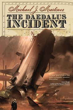 The Daedulus Incident, by Michael J. Martinez | The 14 Greatest Science Fiction Books Of The Year