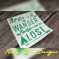 Not All Who Wander Are Lost Vinyl Decal by RustyPeachDesigns