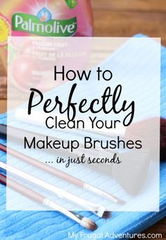 How to quickly and easily clean your makeup brushes.