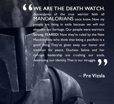 True, but should have been spoken by a real Mandalorian.