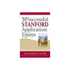 50 Successful Stanford Application Essays - 3by Kelly Tanabe (Paperback) admission essay, essay for college admission, admission essay writing service, high school admission essay, graduate admission essay College Admission Essay, College Essay, College Fun, Stanford Application, College Application Essay, Stevenson School, College Counseling, Paper Writing Service, College Planning