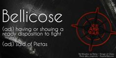 Bellicose: (adj) Ready to fight. Said of Pietas #AmWriting #PietasFans #MFRWhooks