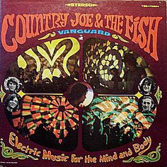 """Country Joe & The Fish - Electric Music for the Mind and Body (1967)  Released in April 1967 on the Vanguard label, it was one of the first psychedelic albums to come out of San Francisco.     Tracks from the LP, especially """"Section 43"""", """"Grace"""", and """"Not So Sweet Martha Lorraine"""" were played on progressive FM rock stations like KSAN and KMPX in San Francisco, often back-to-back. A version of the song """"Love"""" was performed at the 1969 Woodstock Festival. http://youtu.be/-7Y0ekr-3So"""