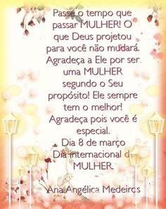 Dia 8 de março  Dia internacional da mulher Parabéns mulher pelo seu dia.
