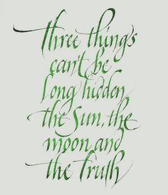Three things can't be long hidden,the sun,the moon and the truth - calligraphy by mr.kams // @misterkams