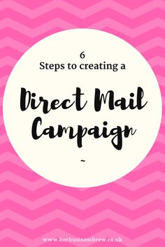 6 steps to creating a super powerful direct mail campaign